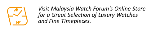 Visit Malaysia Watch Forum's online store for luxury watches and fine timepieces.